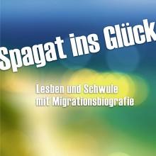 Neu: Spagat ins Glück – Gespräche mit Lesben und Schwulen mit Migrationsbiografie